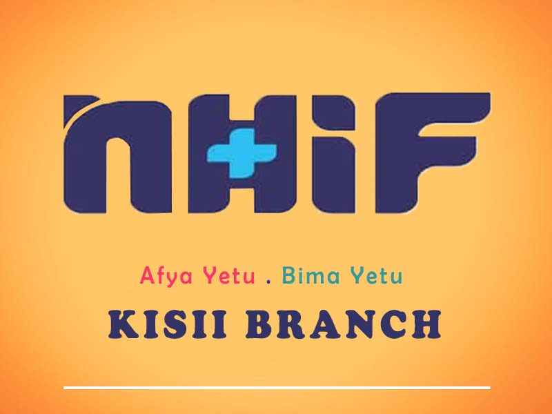 Where are NHIF Kisii branch offices List of services, new rates, benefits, penalties, and contacts